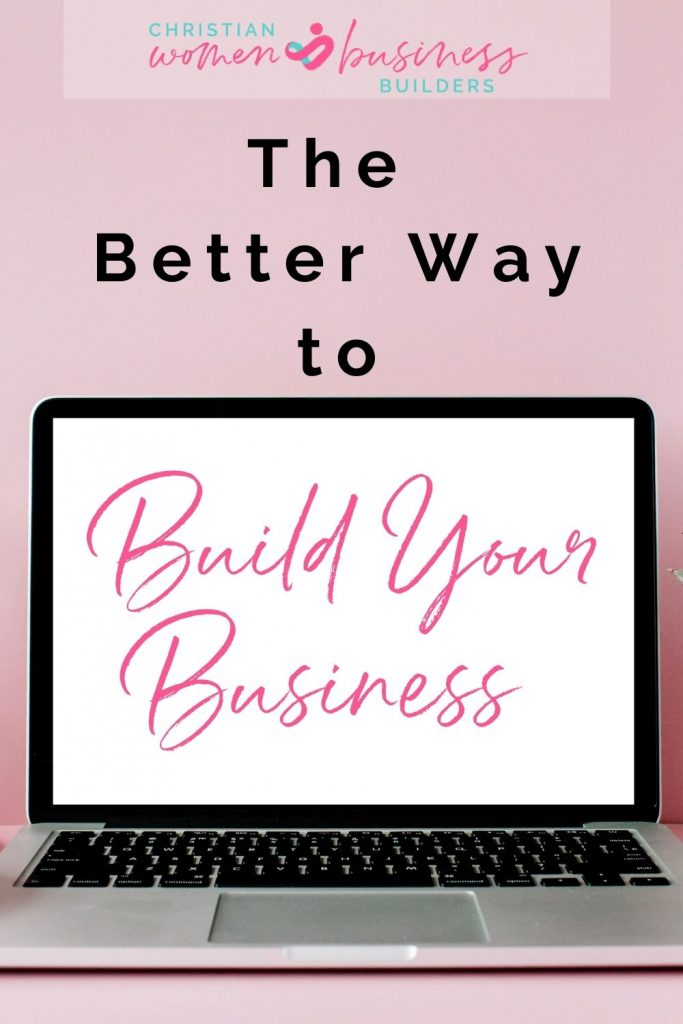 better way to build your business