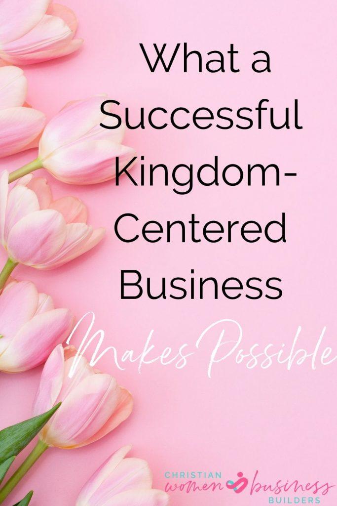 successful kingdom-centered business